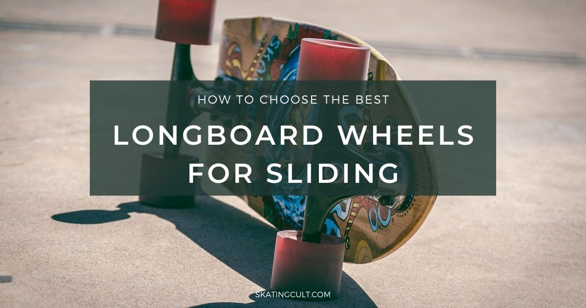 Best Longboard Wheels for Sliding