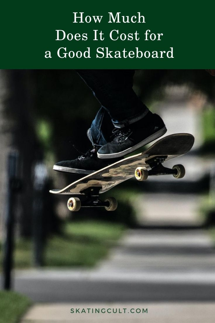 How Much Does It Cost for a Good Skateboard
